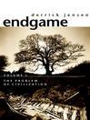 Endgame, Volume 1 (eBook): The Problem of Civilization