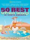 50 Best Girlfriends Getaways in North America (eBook)
