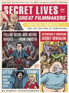 Secret Lives of Great Filmmakers (eBook): What Your Teachers Never Told You about the World's Greatest Directors