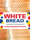 White Bread (eBook): A Social History of the Store-Bought Loaf