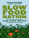 Slow Food Nation (eBook): Why Our Food Should Be Good, Clean, and Fair