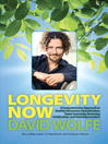 Longevity Now (eBook): A Comprehensive Approach to Healthy Hormones, Detoxification, Super Immunity, Reversing Calcification, and Total Rejuvenation