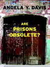 Are Prisons Obsolete? (eBook)