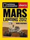 Mars Landing 2012 (eBook): Inside the NASA Curiosity Mission