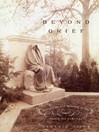 Beyond Grief (eBook): Sculpture and Wonder in the Gilded Age Cemetery