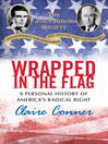 Wrapped in the Flag (eBook): A Personal History of America's Radical Right
