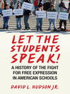 Let the Students Speak! (eBook): A History of the Fight for Free Expression in American Schools