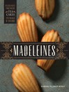 Madeleines (eBook): Elegant French Tea Cakes to Bake and Share