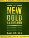 The New Gold Standard (eBook): Rediscovering the Power of Gold to Protect and Grow Wealth