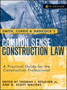 Smith, Currie and Hancock's Common Sense Construction Law (eBook): A Practical Guide for the Construction Professional