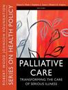 Palliative Care (eBook): Transforming the Care of Serious Illness