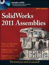 SolidWorks 2011 Assemblies Bible (eBook)
