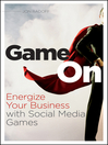 Game On (eBook): Energize Your Business with Social Media Games
