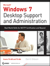 Windows 7 Desktop Support and Administration (eBook): Real World Skills for MCITP Certification and Beyond (Exams 70-685 and 70-686)