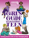 American Medical Association Girl's Guide to Becoming a Teen (eBook)