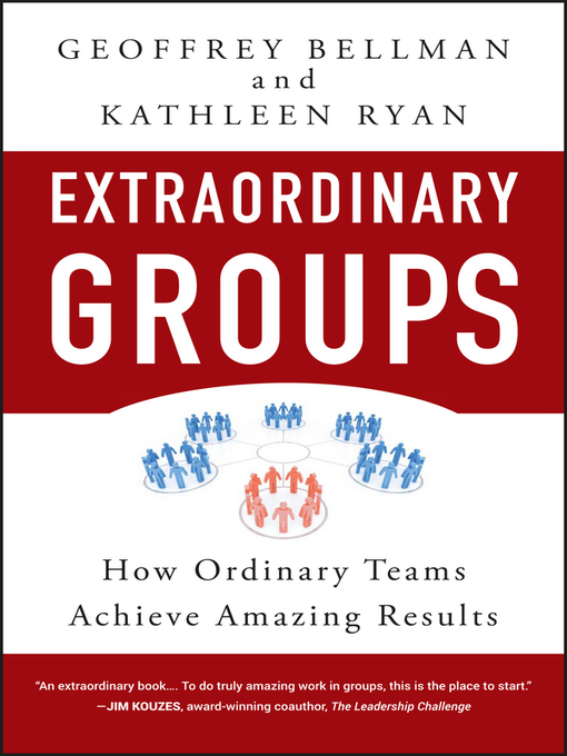 Extraordinary Groups (eBook): How Ordinary Teams Achieve Amazing Results