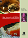 Zoo Animal and Wildlife Immobilization and Anesthesia (eBook)