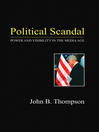 Political Scandal (eBook): Power and Visability in the Media Age