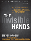 The Invisible Hands (eBook): Top Hedge Fund Traders on Bubbles, Crashes, and Real Money