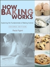 How Baking Works (eBook): Exploring the Fundamentals of Baking Science