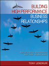 Building High Performance Business Relationships (eBook): Rescue, Improve, and Transform Your Most Valuable Assets