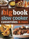 Betty Crocker the Big Book of Slow Cooker, Casseroles &amp; More