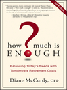 How Much Is Enough (eBook): Balancing Today's Needs with Tomorrow's Retirement Goals