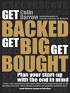Get Backed, Get Big, Get Bought (eBook): Plan your start-up with the end in mind