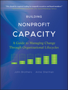 Building Nonprofit Capacity (eBook): A Guide to Managing Change Through Organizational Lifecycles
