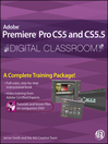 Premiere Pro CS5 and CS5.5 Digital Classroom (eBook)