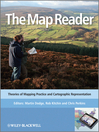 The Map Reader (eBook): Theories of Mapping Practice and Cartographic Representation