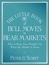 The Little Book of Bull Moves in Bear Markets (eBook): How to Keep Your Portfolio Up When the Market is Down