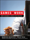 Games At Work (eBook): How to Recognize and Reduce Office Politics