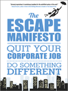 The Escape Manifesto (eBook): Quit Your Corporate Job. Do Something Different!