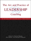 The Art and Practice of Leadership Coaching (eBook): 50 Top Executive Coaches Reveal Their Secrets