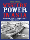 Western Power in Asia (eBook): Its Slow Rise and Swift Fall, 1415--1999