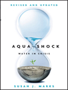 Aqua Shock, Revised and Updated (eBook): Water in Crisis
