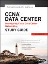 CCNA Data Center--Introducing Cisco Data Center Networking Study Guide (eBook): Exam 640-911