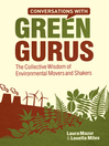Conversations with Green Gurus (eBook): The Collective Wisdom of Environmental Movers and Shakers