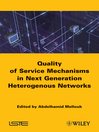 Quality of Service Mechanisms in Next Generation Heterogeneous Networks (eBook)