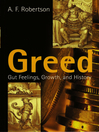 Greed (eBook): Gut Feelings, Growth, and History