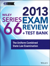 Wiley Series 66 Exam Review 2013 + Test Bank (eBook): The Uniform Combined State Law Examination