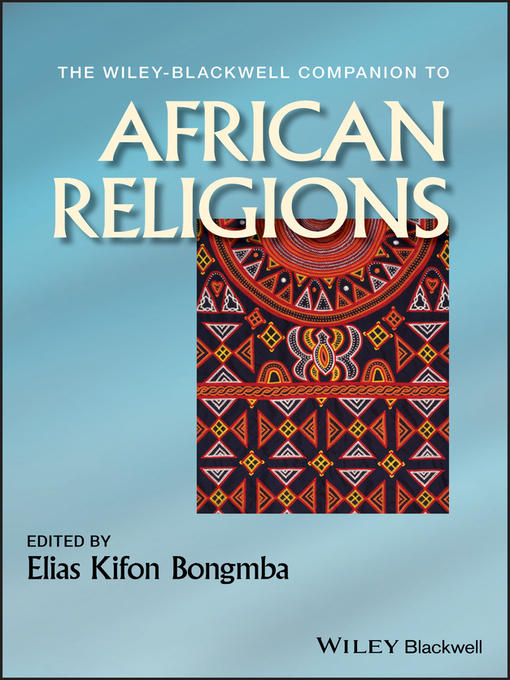 The Wiley-Blackwell Companion to African Religions (eBook)