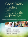 Social Work Practice with Individuals and Families (eBook): Evidence-Informed Assessments and Interventions