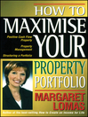 How to Maximise Your Property Portfolio  1 by Margaret Lomas eBook