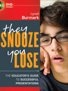 They Snooze, You Lose (eBook): The Educator's Guide to Successful Presentations