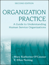 Organization Practice (eBook): A Guide to Understanding Human Service Organizations