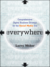 Everywhere (eBook): Comprehensive Digital Business Strategy for the Social Media Era