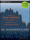 The New Sell and Sell Short (eBook): How To Take Profits, Cut Losses, and Benefit From Price Declines
