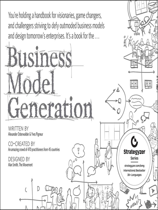 Business Model Generation (eBook): A Handbook for Visionaries, Game Changers, and Challengers